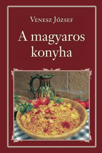 a_magyaros_konyha_ Venesz József
